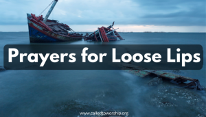Prayers for Loose Lips: Controlling Our Mouths