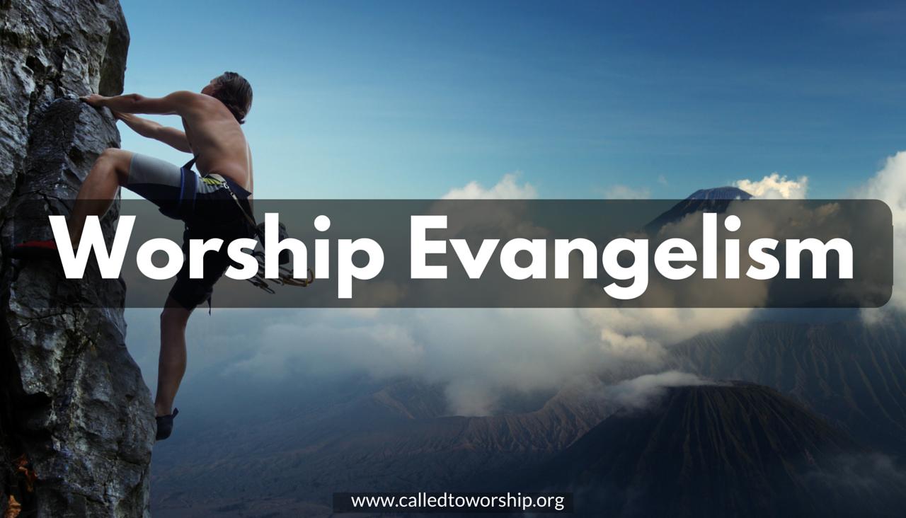 Worship Evangelism: Climbing God's Mountain