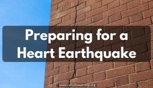 Preparing for a Heart Earthquake