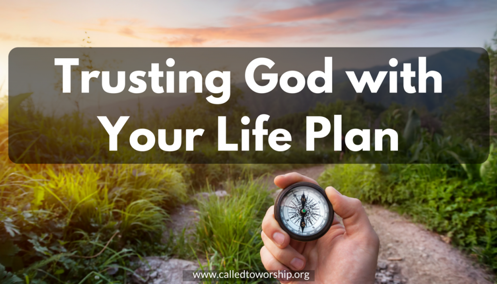 Trusting God With Your Life Plan